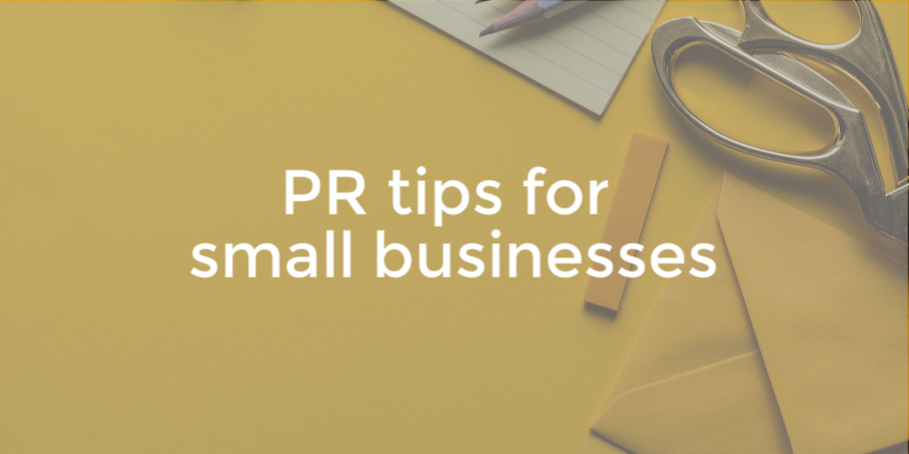PR tips for small businesses
